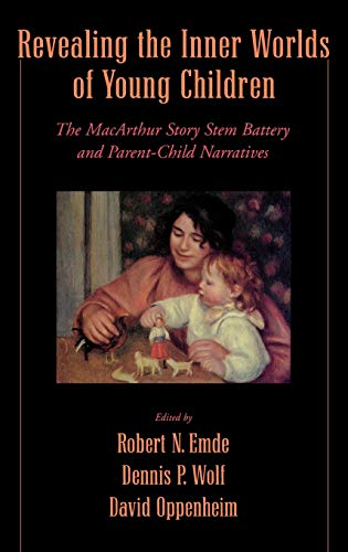 9780195154047: Revealing the Inner Worlds of Young Children: The MacArthur Story Stem Battery and Parent-Child Narratives