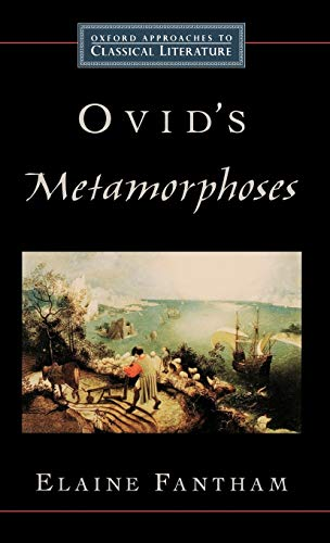Ovid's Metamorphoses (Oxford Approaches Classical Literature) (0195154096) by Fantham, Elaine