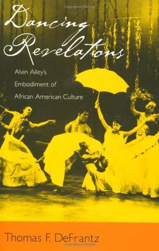 Dancing Revelations: Alvin Ailey's Embodiment of African American Culture: DeFrantz, Thomas F.
