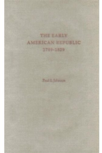 9780195154221: The Early American Republic: 1789-1829
