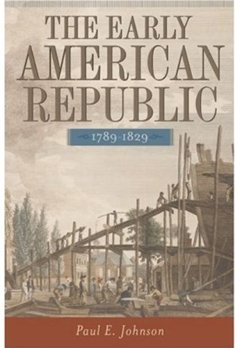 THE EARLY AMERICAN REPUBLIC 1798-1829: JOHNSON
