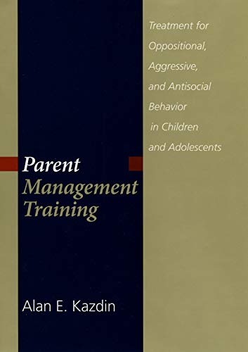 9780195154290: Parent Management Training: Treatment for oppositional, aggressive, and antisocial behavior in children and adolescents