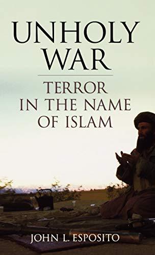 Unholy War: Terror in the Name of: Esposito, John L.