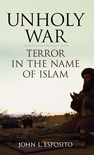 9780195154351: Unholy War: Terror in the Name of Islam