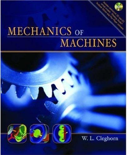 Mechanics of Machines: W. L. Cleghorn