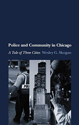 9780195154580: Police and Community in Chicago: A Tale of Three Cities (Studies in Crime and Public Policy)