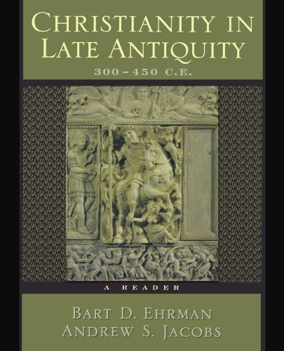 Christianity in Late Antiquity, 300-450 C.E. A Reader.: EHRMAN, B. D. J.,