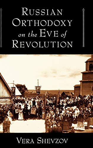 9780195154658: Russian Orthodoxy on the Eve of Revolution