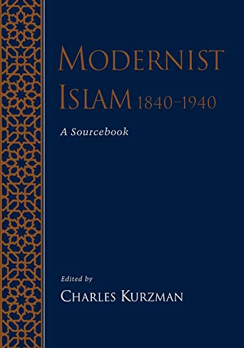 9780195154689: Modernist Islam, 1840-1940: A Sourcebook