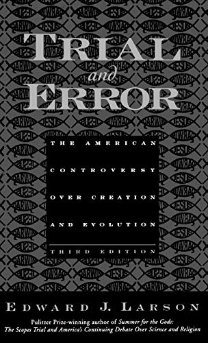 9780195154702: Trial and Error: The American Controversy Over Creation and Evolution