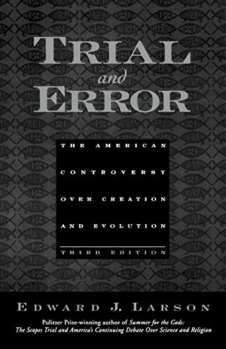 9780195154719: Trial and Error: The American Controversy Over Creation and Evolution