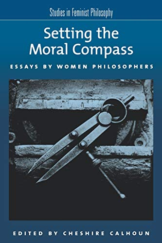 9780195154757: Setting the Moral Compass: Essays by Women Philosophers (Studies in Feminist Philosophy)