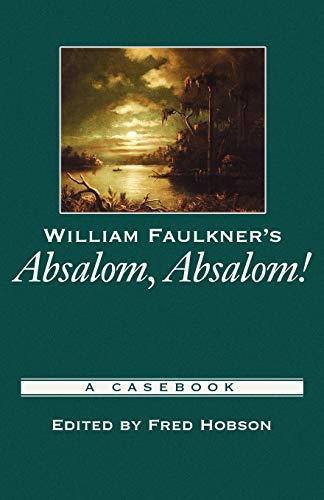 9780195154788: William Faulkner's Absalom, Absalom!: A Casebook (Casebooks in Criticism)