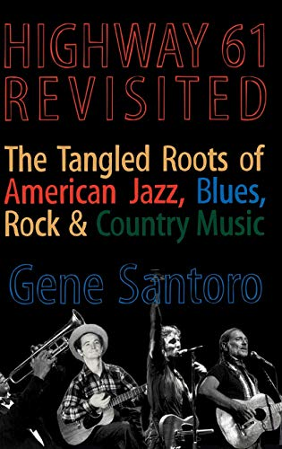 Highway 61 Revisited: The Tangled Roots of: Gene Santoro