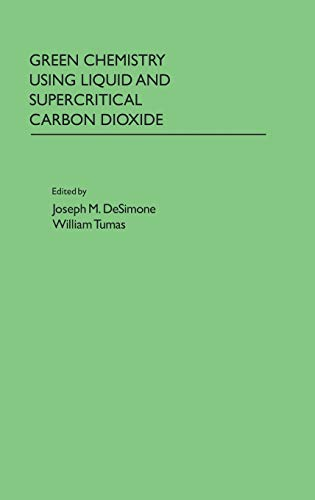 9780195154832: Green Chemistry Using Liquid and Supercritical Carbon Dioxide