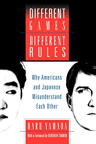 9780195154856: Different Games, Different Rules: Why Americans and Japanese Misunderstand Each Other