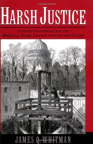 9780195155259: Harsh Justice: Criminal Punishment and the Widening Divide Between America and Europe