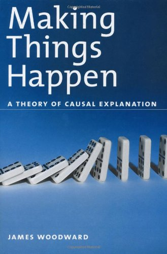 9780195155273: Making Things Happen: A Theory of Causal Explanation (Oxford Studies in the Philosophy of Science)