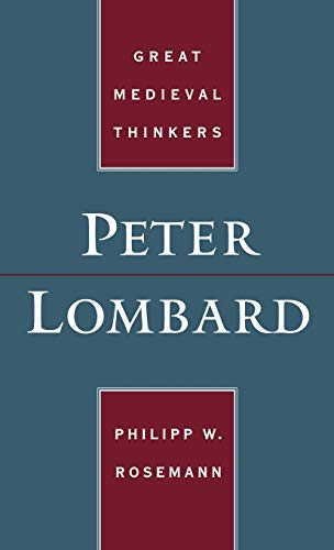 9780195155440: Peter Lombard (Great Medieval Thinkers)