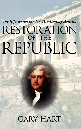 9780195155860: Restoration of the Republic: The Jeffersonian Ideal in 21st-Century America