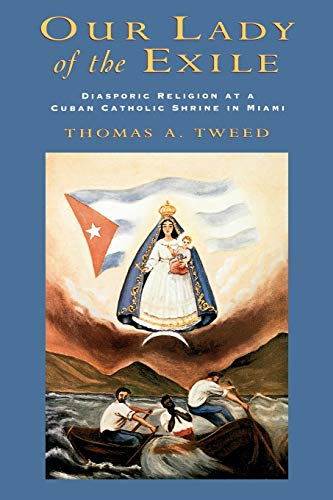 9780195155938: Our Lady of the Exile: Diasporic Religion at a Cuban Catholic Shrine in Miami (Religion in America)