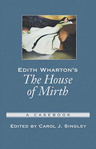 9780195156034: Edith Wharton's The House of Mirth: A Casebook (Casebooks in Criticism)