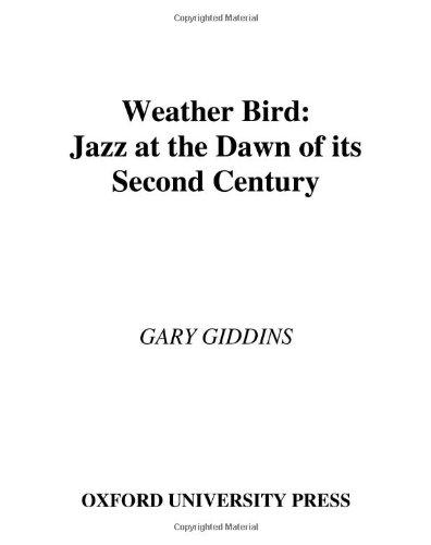 Weather Bird: Jazz At the Dawn of it's Second Century: Giddins, Gary