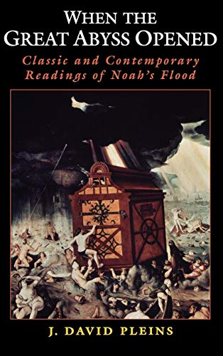 9780195156089: When the Great Abyss Opened: Classic and Contemporary Readings of Noah's Flood