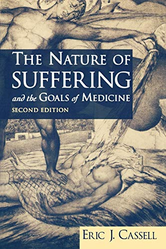 9780195156164: The Nature of Suffering and the Goals of Medicine