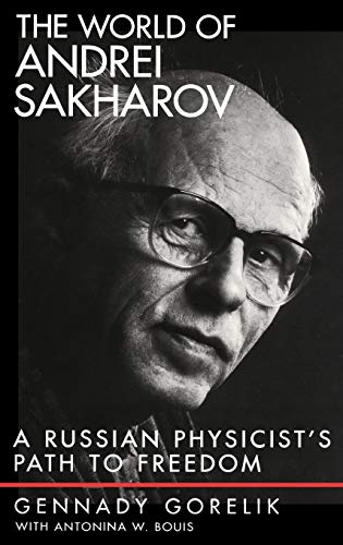 9780195156201: The World of Andrei Sakharov: A Russian Physicist's Path to Freedom