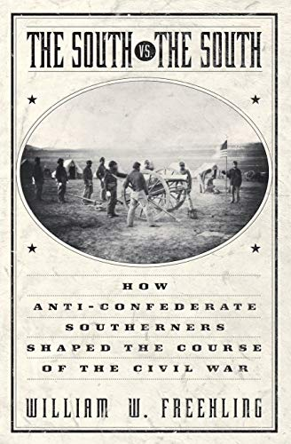 9780195156294: The South Vs. The South: How Anti-Confederate Southerners Shaped the Course of the Civil War