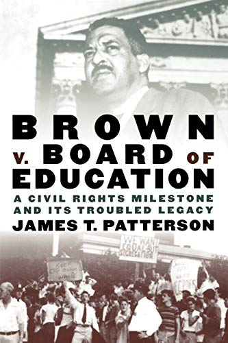 Brown v. Board of Education: A Civil Rights Milestone and Its Troubled Legacy (Pivotal Moments in American History) (0195156323) by James T. Patterson