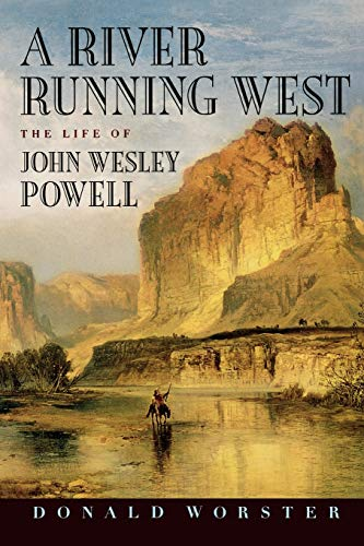 9780195156355: A River Running West: The Life of John Wesley Powell