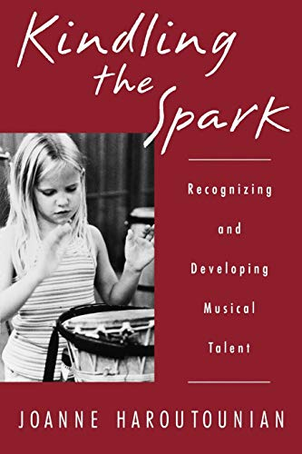 9780195156386: Kindling the Spark: Recognizing and Developing Musical Talent