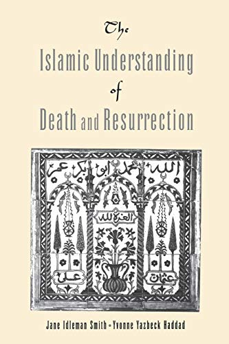 9780195156492: The Islamic Understanding of Death and Resurrection