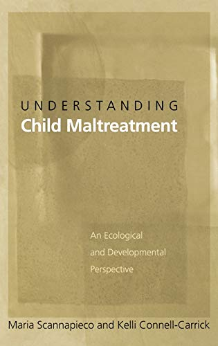 9780195156782: Understanding Child Maltreatment: An Ecological and Developmental Perspective