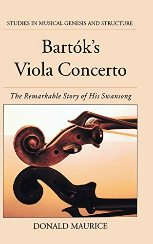9780195156904: Bartok's Viola Concerto: The Remarkable Story of His Swansong (Studies In Musical Genesis, Structure, and Interpretation)