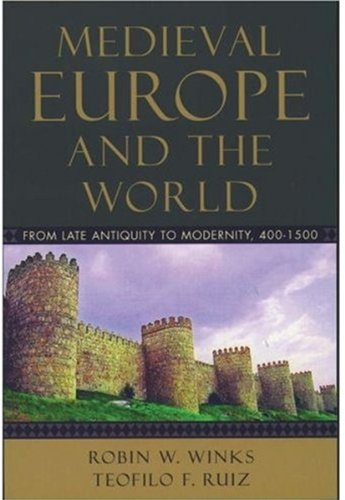 Medieval Europe and the World: From Late: Robin W. Winks,