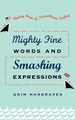 Mighty Fine Words and Smashing Expressions: Making: Orin Hargraves