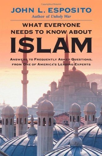 What Everyone Needs to Know About Islam: Esposito, John L.