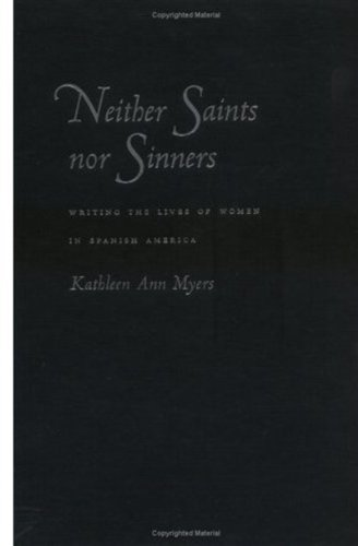 9780195157222: Neither Saints Nor Sinners: Writing the Lives of Women in Spanish America