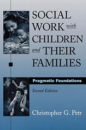 Social Work with Children and Their Families: Christopher G. Petr