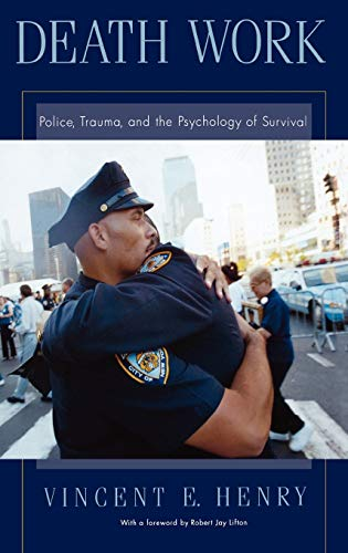 9780195157659: Death Work: Police, Trauma, and the Psychology of Survival