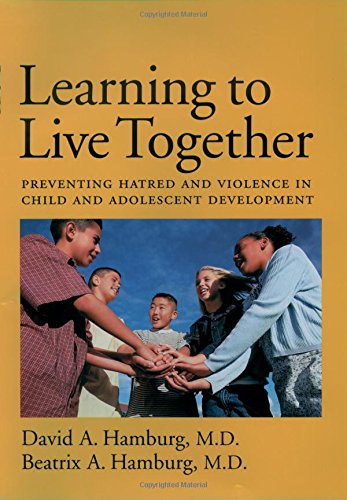 9780195157796: Learning to Live Together: Preventing Hatred and Violence in Child and Adolescent Development