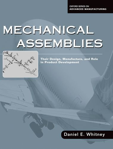 9780195157826: Mechanical Assemblies: Their Design, Manufacture, and Role in Product Development
