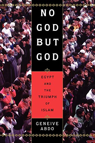 9780195157932: No God but God: Egypt and the Triumph of Islam