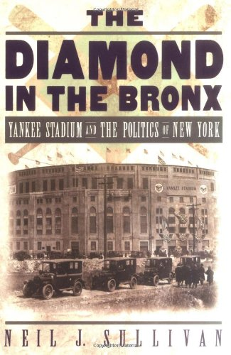 9780195157963: The Diamond in the Bronx: Yankee Stadium and the Politics of New York