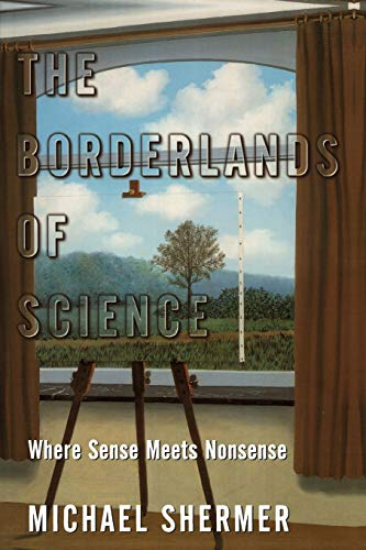 9780195157987: The Borderlands of Science: Where Sense Meets Nonsense