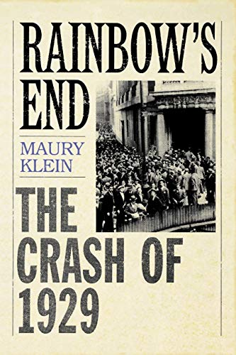 2 book lot: Rainbow's End: The Crash: Maury Klein AND