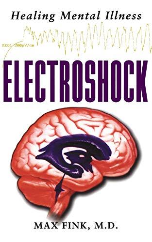 9780195158045: Electroshock: Healing Mental Illness